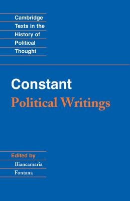 Benjamin Constant Political Writings By Fontana, Biancamaria
