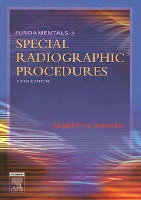 Fundamentals of Special Radiographic Procedures By Snopek, Albert M.
