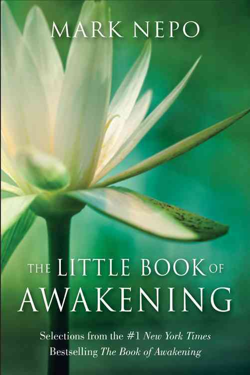 The Little Book of Awakening By Nepo, Mark